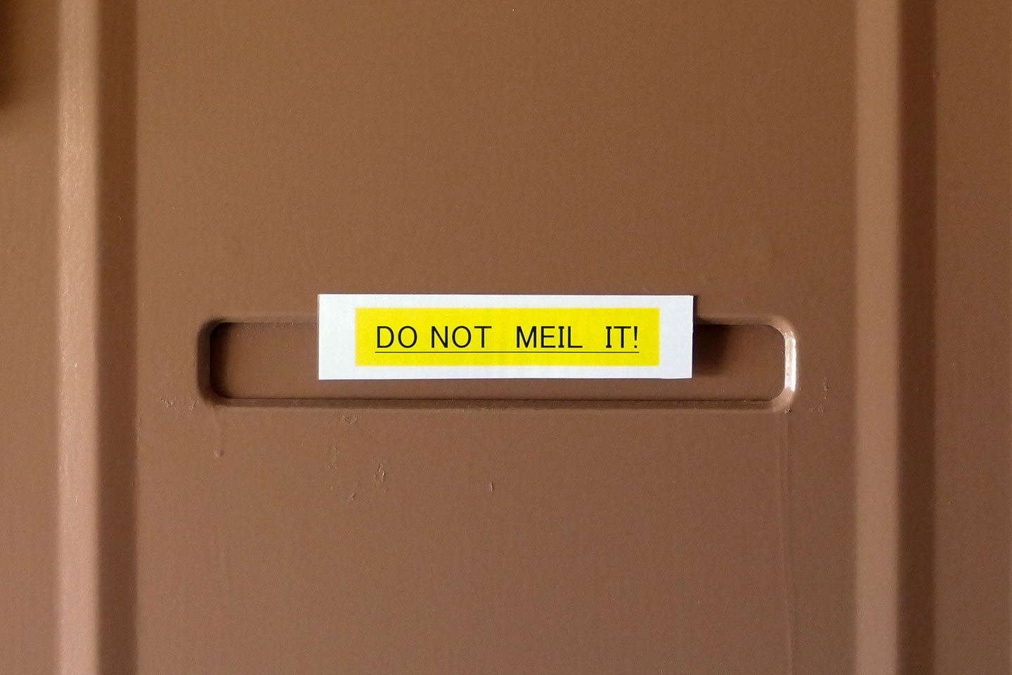 DO NOT MEIL IT!